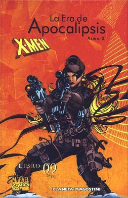 X-Men. La era de Apocalipsis 09. Arma X